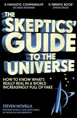 Skeptics' Guide to the Universe, The: How To Know What...