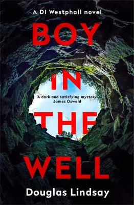 Boy in the Well: A Scottish murder mystery with a twist you won't see coming (DI Westphall 2)