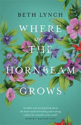 Where the Hornbeam Grows: A Journey in Search of a Garden