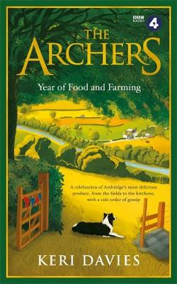 Archers Year Of Food and Farming, The: A celebration of Ambr...