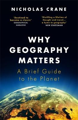 Why Geography Matters: A Brief Guide to the Planet