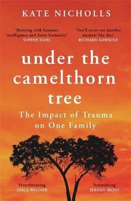 Under the Camelthorn Tree: The Impact of Trauma on One Famil...