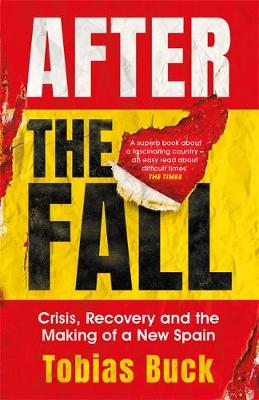 After the Fall: Crisis, Recovery and the Making of a New Spa...
