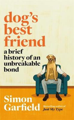 Dog's Best Friend: A Brief History of an Unbreakable B...
