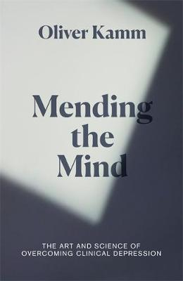 Mending the Mind: The Art and Science of Overcoming Clinical...