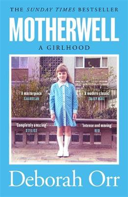 Motherwell: The moving memoir of growing up in 60s and 70s w...