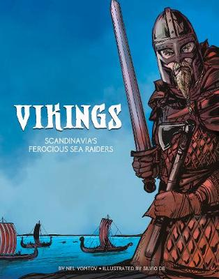 Vikings, The: Scandinavia's Ferocious Sea Raiders