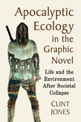 Apocalyptic Ecology in the Graphic Novel: Life and the Envir...