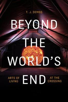 Beyond the World's End: Arts of Living at the Crossing