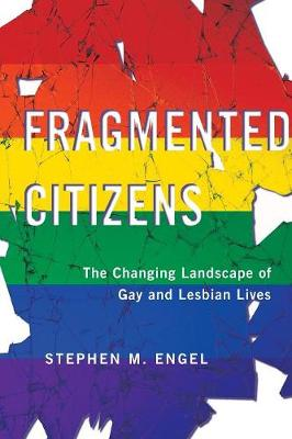 Fragmented Citizens: The Changing Landscape of Gay and Lesbi...
