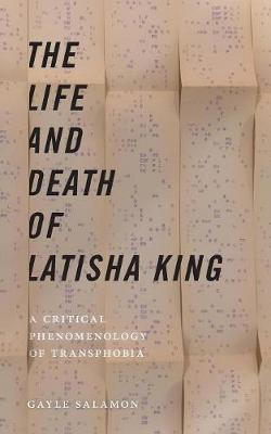 Life and Death of Latisha King, The: A Critical Phenomenolog...