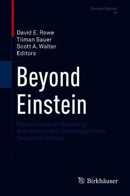 Beyond Einstein: Perspectives on Geometry, Gravitation, and ...