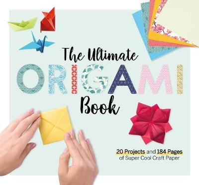 The Ultimate Origami Book: 20 Projects and 184 Pages of Supe...
