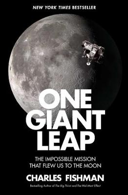 One Giant Leap: The Impossible Mission That Flew Us to the M...