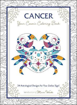 Cancer: Your Cosmic Coloring Book: 24 Astrological Designs f...