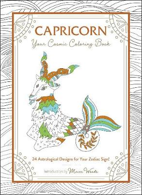Capricorn: Your Cosmic Coloring Book: 24 Astrological Design...