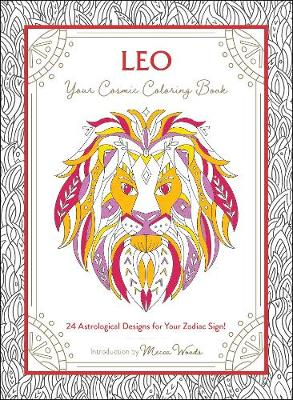 Leo: Your Cosmic Coloring Book: 24 Astrological Designs for ...