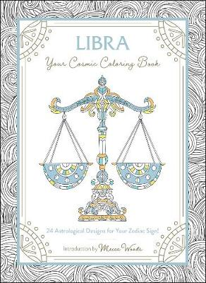 Libra: Your Cosmic Coloring Book: 24 Astrological Designs fo...