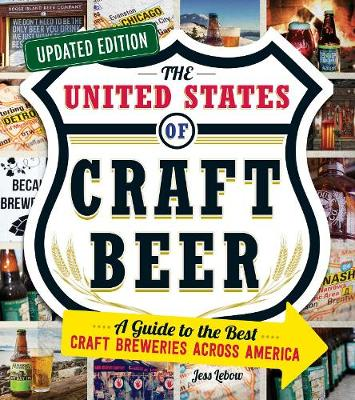 United States of Craft Beer, Updated Edition, The: A Guide t...