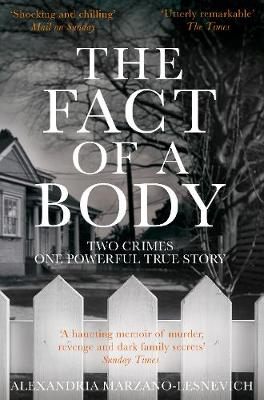 Fact of a Body, The: Two Crimes, One Powerful True Story