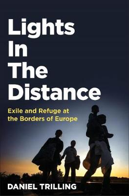 Lights In The Distance: Exile and Refuge at the Borders of E...