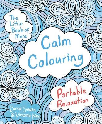 Little Book of More Calm Colouring, The: Portable Relaxation