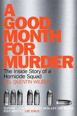 Good Month For Murder, A: The Inside Story Of A Homicide Squ...