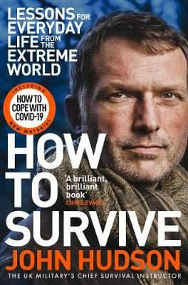 How to Survive: Lessons for Everyday Life from the Extreme W...