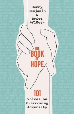 Book of Hope, The: 101 Voices on Overcoming Adversity
