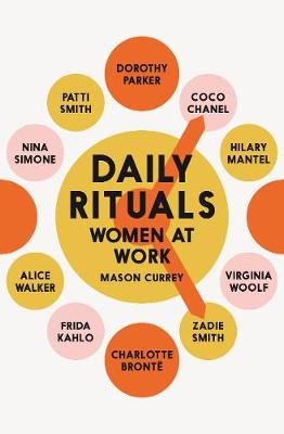 Daily Rituals Women at Work: How Great Women Make Time, Find Inspiration, and Get to Work
