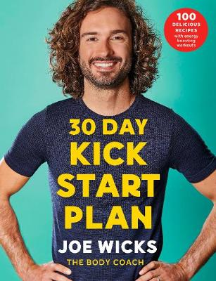 30 Day Kick Start Plan: 100 Delicious Recipes with Energy Bo...