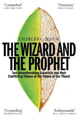 Wizard and the Prophet, The: Science and the Future of Our P...