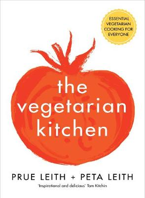 Vegetarian Kitchen, The: Essential Vegetarian Cooking for Everyone