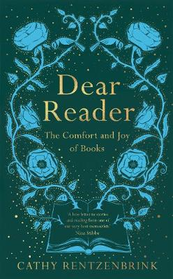 Signed Bookplate Edition Dear Reader: The Comfort and Joy of Books