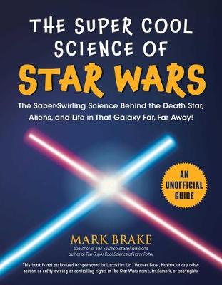 Super Cool Science of Star Wars, The: The Saber-Swirling Sci...