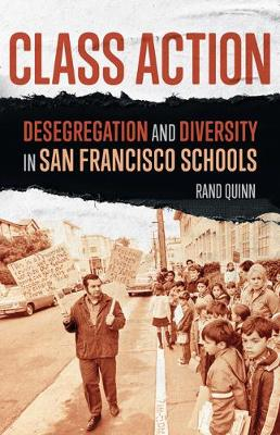 Class Action: Desegregation and Diversity in San Francisco S...