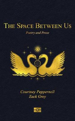 Space Between Us, The: Poetry and Prose
