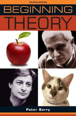 Beginning Theory: An Introduction to Literary and Cultural T...