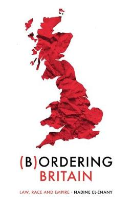 Bordering Britain: Law, Race and Empire