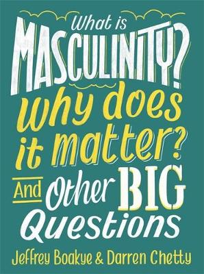 What is Masculinity? Why Does it Matter? And Other Big Quest...