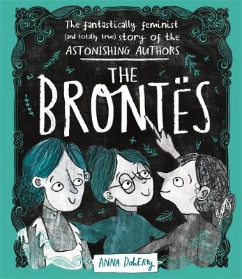 Brontes, The: The Fantastically Feminist (and Totally True) ...