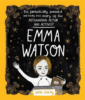 Emma Watson: The Fantastically Feminist (and Totally True) S...