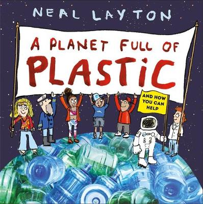 Planet Full of Plastic, A: and how you can help