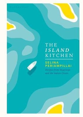 Island Kitchen, The: Recipes from Mauritius and the Indian O...