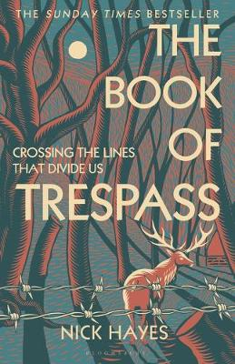 Book of Trespass, The: Crossing the Lines that Divide Us