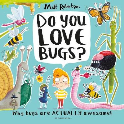 Do You Love Bugs?: The creepiest, crawliest book in the worl...