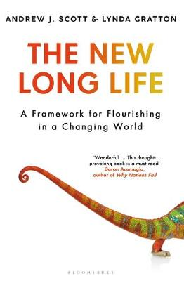 New Long Life, The: A Framework for Flourishing in a Changin...