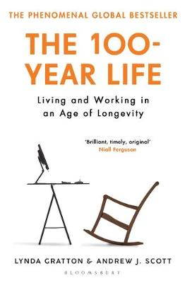 100-Year Life, The: Living and Working in an Age of Longevit...