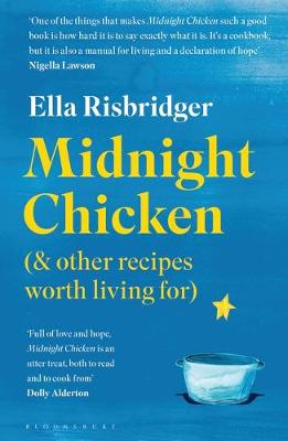 Midnight Chicken: & Other Recipes Worth Living For