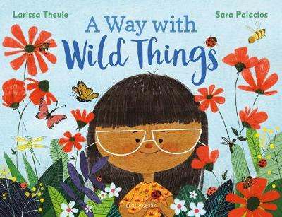 Way with Wild Things, A by Larissa Theule, Sara Palacios